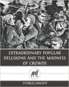 Extra popular dellusions and the madness of crowds