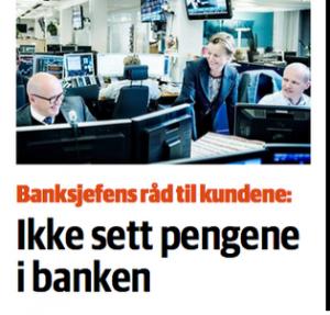 Ikke sett pengene i banken